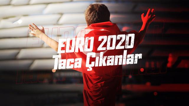 EURO 2020: Taca Çıkanlar