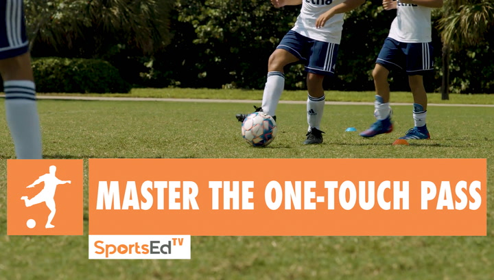 MASTER THE ONE-TOUCH PASS