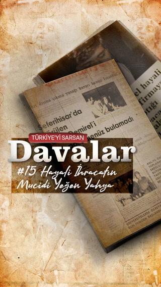 Türkiye'yi Sarsan Davalar - Hayali İhracatın Mucidi Yeğen Yahya