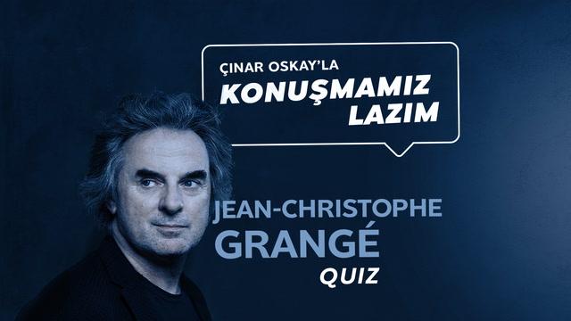 Konuşmamız Lazım - Jean-Christophe Grangé - Quiz