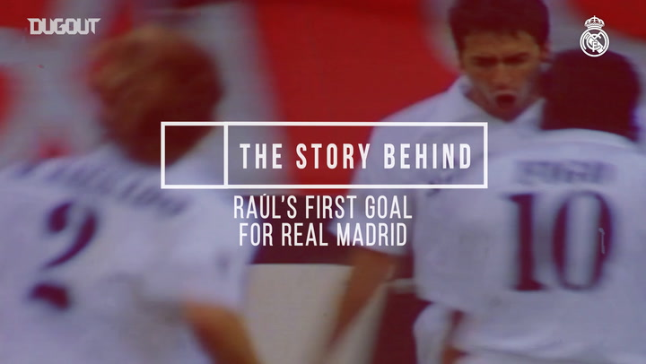 The Story Behind: Raúl's First Goal For Real Madrid
