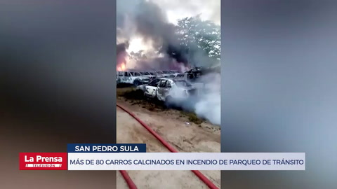 Más de 80 carros calcinados en incendio de parqueo de Tránsito en San Pedro Sula