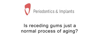 Is receding gums just a normal process of aging?