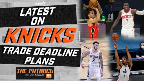 The Putback with Ian Begley: Latest on Knicks NBA trade deadline plans