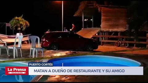 Matan a dueño de restaurante y su amigo en Puerto Cortés