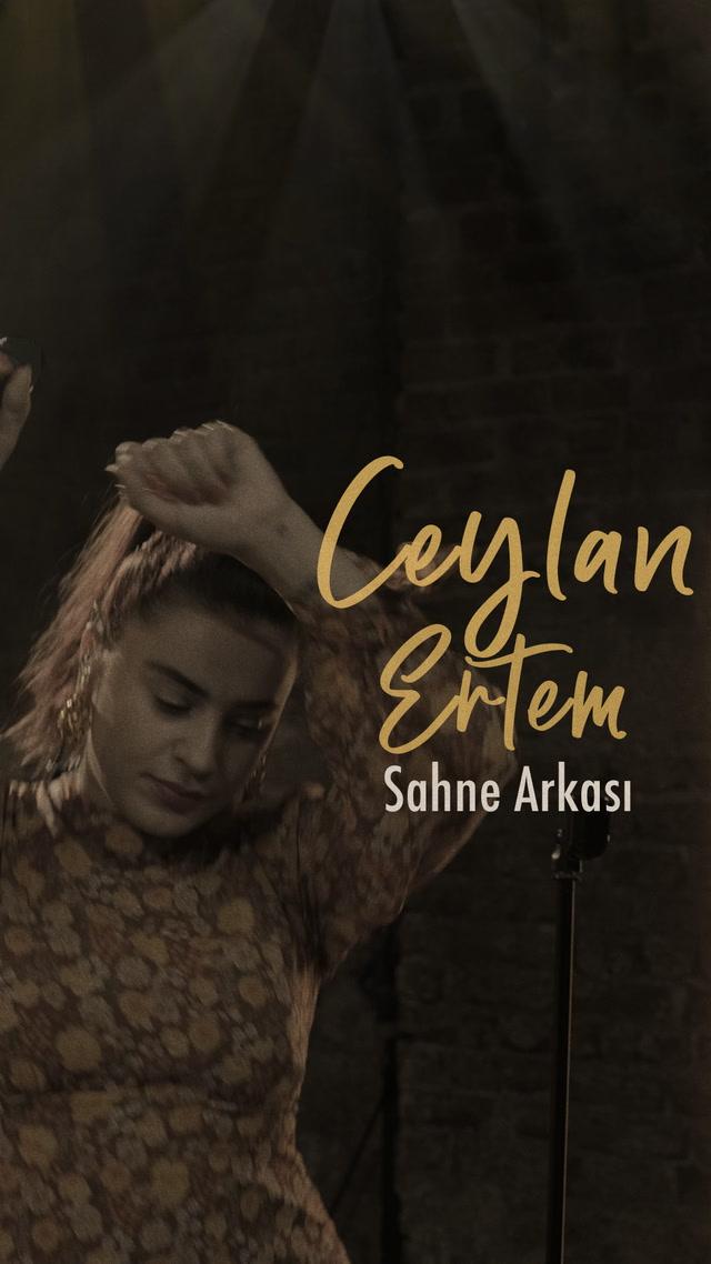 SAHNE Arkası - Yasaklara rağmen, Ceylan Ertem!