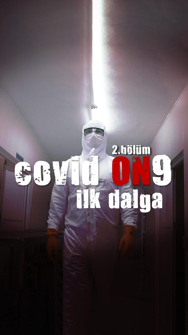 COVID ON9 - İlk Dalga - 2. bölüm