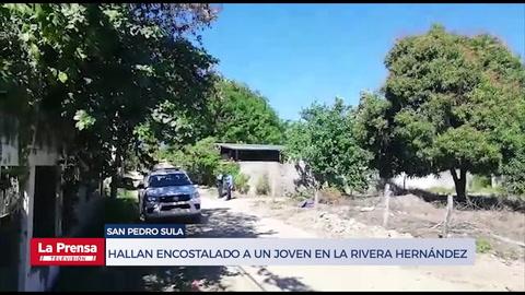 Hallan encostalado a un joven en la Rivera Hernández de San Pedro Sula