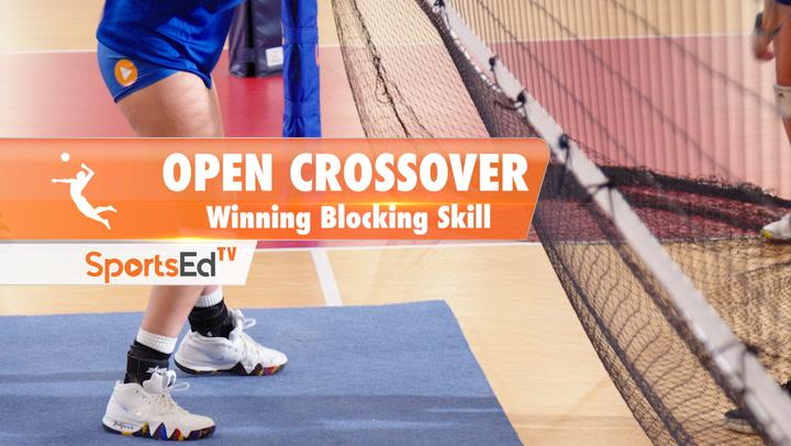 OPEN CROSSOVER: Winning  Volleyball Blocking Skill