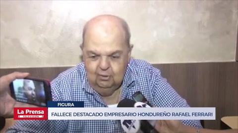 Fallece destacado empresario hondureño Rafael Ferrari