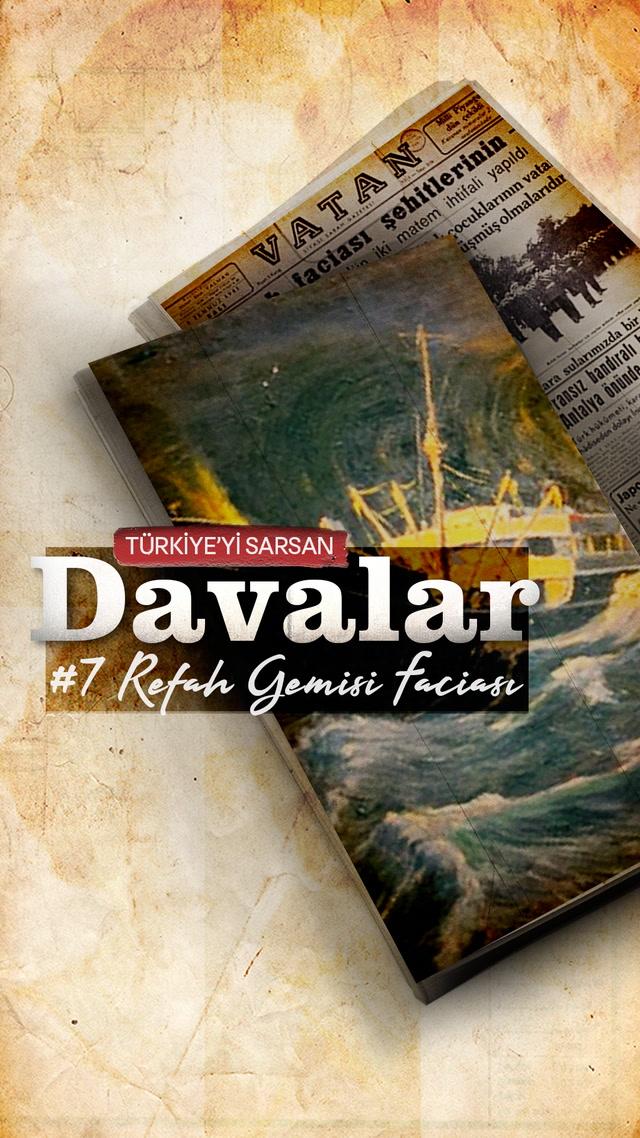 Türkiye'yi Sarsan Davalar: Refah Gemisi Faciası