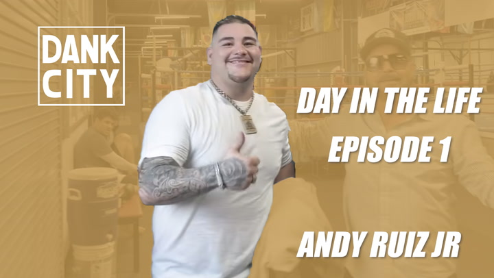 DANK CITY | A DAY IN THE LIFE | ANDY RUIZ JR