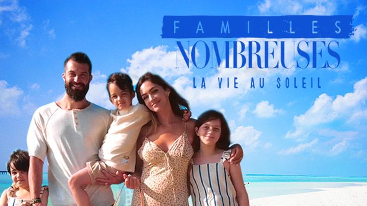 Replay Familles nombreuses, la vie au soleil - Lundi 04 Octobre 2021