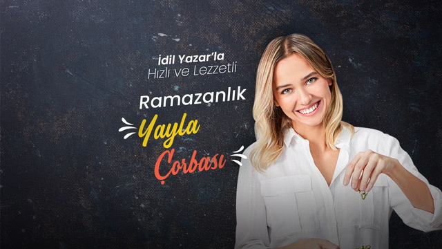 İdil Yazar'la Hızlı ve Lezzetli - Ramazanlık Yayla Çorbası