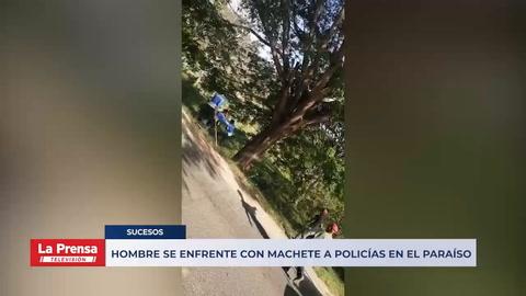 Hombre se enfrente con machete a policías en El Paraíso