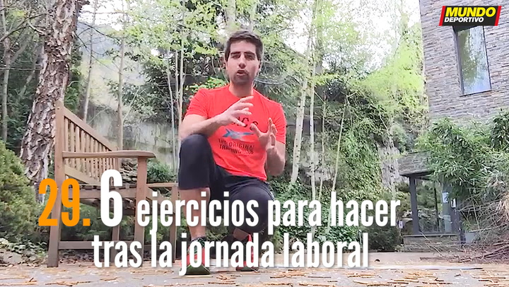 ENTRENA EN CASA (29): Seis ejercicios para hacer tras la jornada laboral