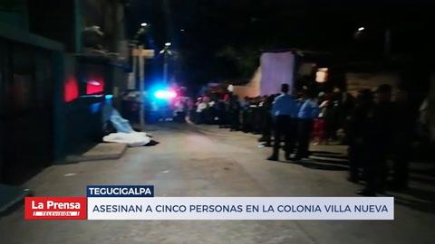 Asesinan a cinco personas en la colonia Villa Nueva