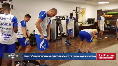 Selección de Honduras realizó trabajos de gimnasio en Houston
