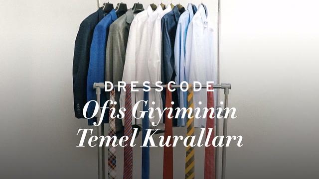 Dress Code - Ofis Giyiminin Temel Kuralları