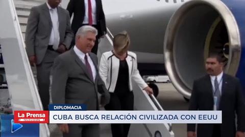 Cuba busca relación civilizada con EEUU