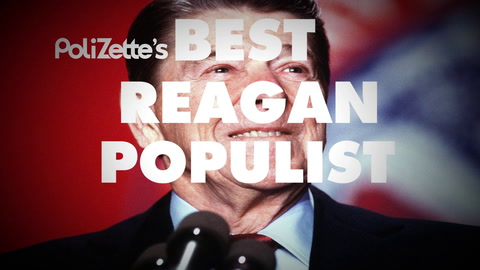 PoliZette's Best Reagan Populist Moments