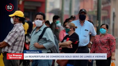 Noticero: La reapertura de comercios solo será de lunes a viernes en Honduras