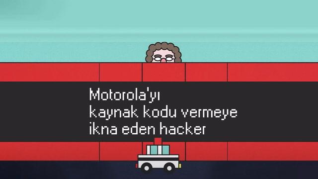Bir hacker Motorola'yı kaynak kodu vermeye nasıl ikna etti?