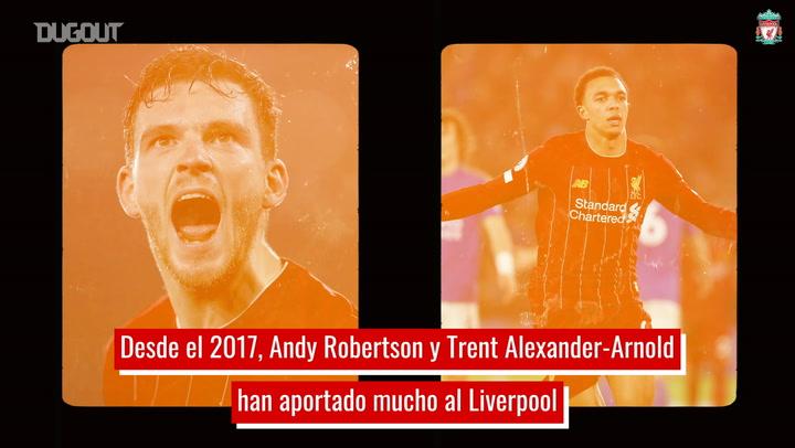 Robertson y Alexander-Arnold, los dinámicos laterales del Liverpool