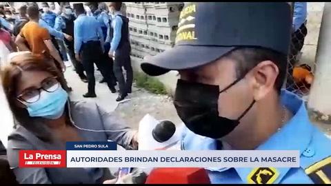 Autoridades brindan declaraciones sobre la masacre en San Pedro Sula