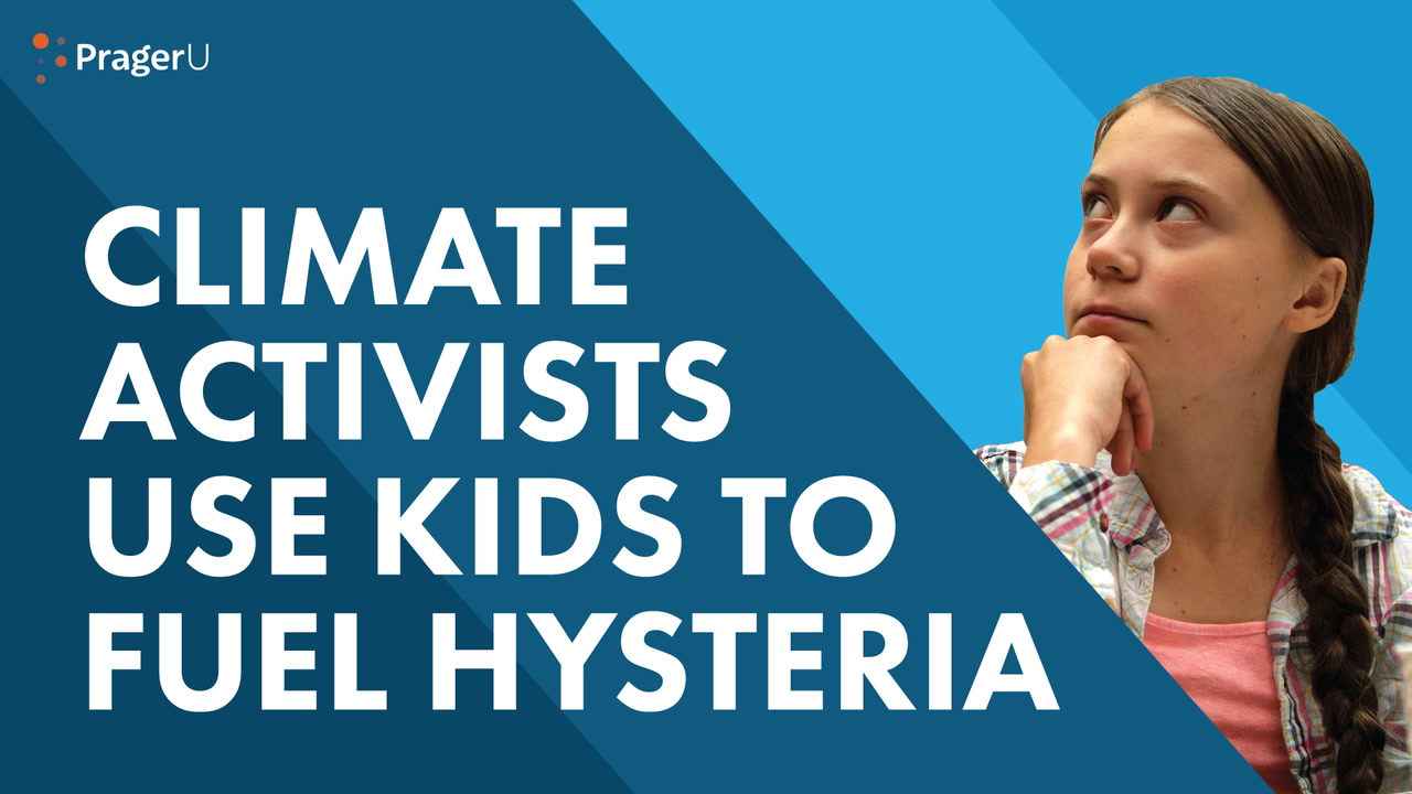 Climate Activists Use Kids to Fuel Hysteria