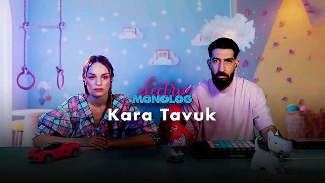 Electro Monolog - Kara Tavuk