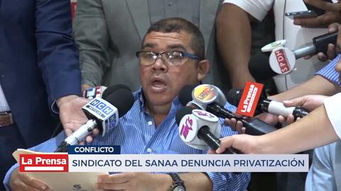 Sindicato del SANAA denuncia privatización