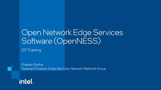 Chapter 1: Open Network Edge Services Software (OpenNESS) 101 Training