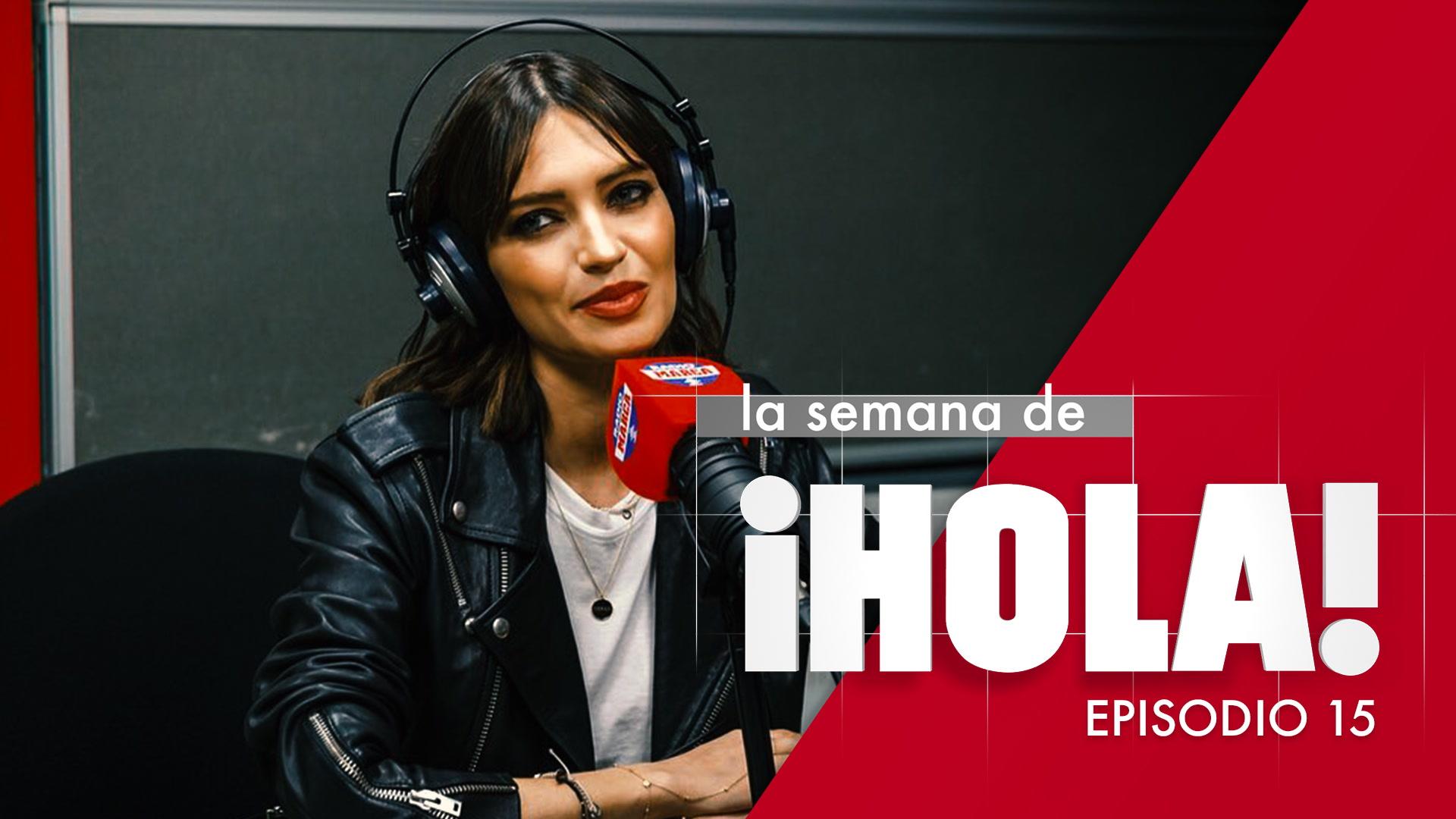 La semana de ¡HOLA! - Episodio 15