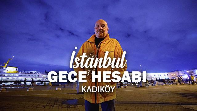 İstanbul Gece Hesabı - Kadıköy