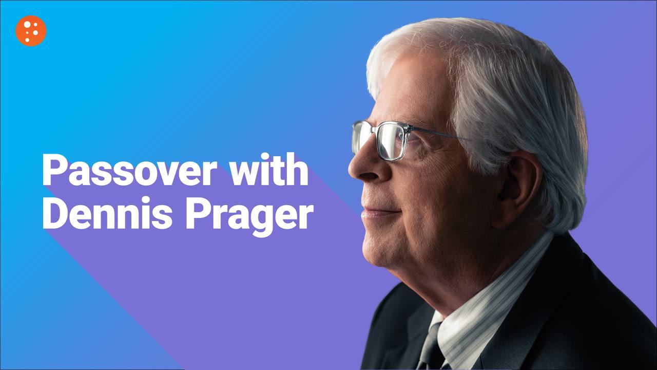 Passover with Dennis Prager