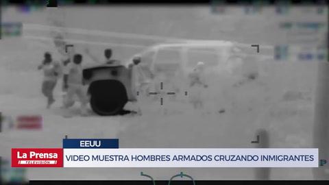 Video muestra hombres armados cruzando inmigrantes en frontera de EEUU