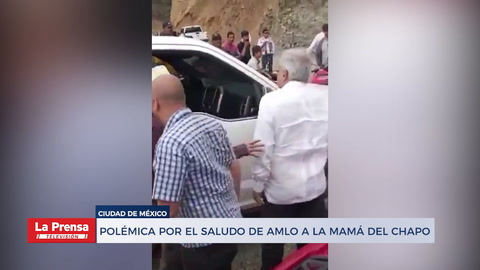 Polémica en México por saludo de AMLO a la mamá de El Chapo