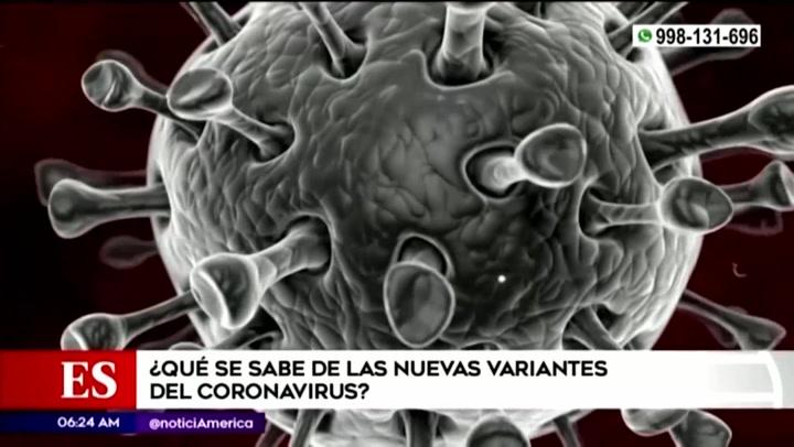 Coronavirus en Perú: ¿Qué se sabe de las nuevas variantes del SARS-CoV-2?