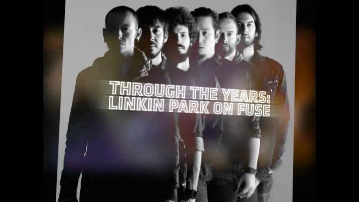 Fuse Presents: Linkin Park: Through The Years: Linkin Park On Fuse