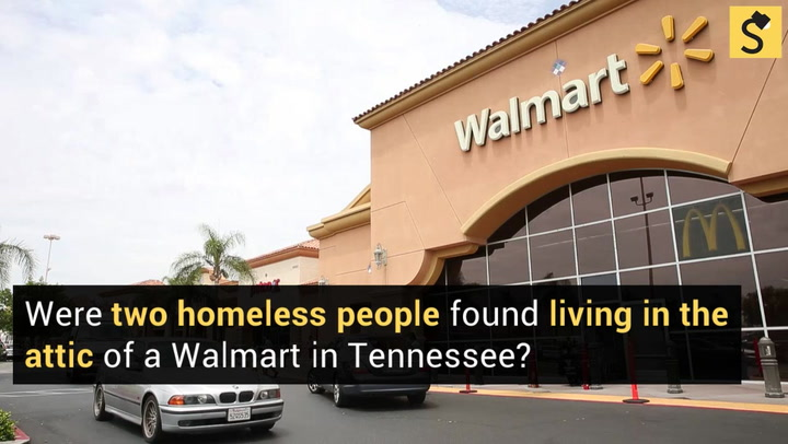 Fact Check Homeless Couple Found Living In Walmart Attic