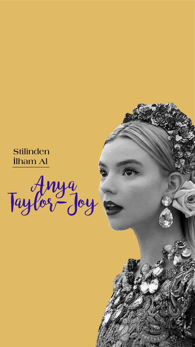 Stilinden İlham Al - Anya Taylor Joy