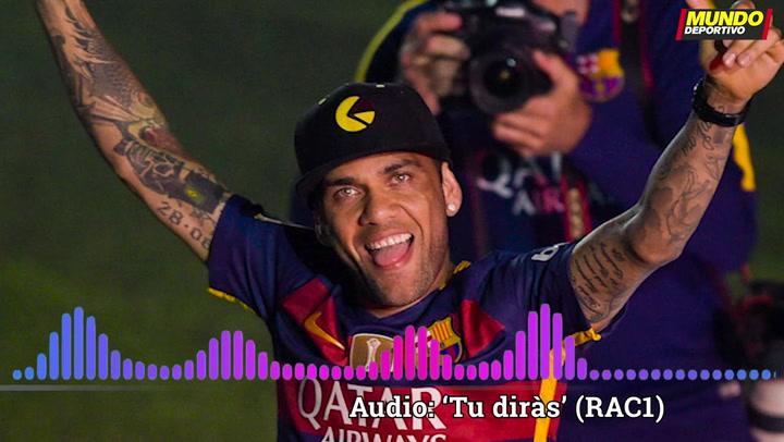 "Alves: ""Quería volver al Barça pero no tuvieron pelotas de admitir que se equivocaron"""