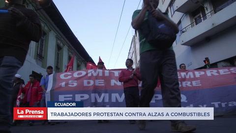 Trabajadores protestan contra alzas de combustible eb Ecuador