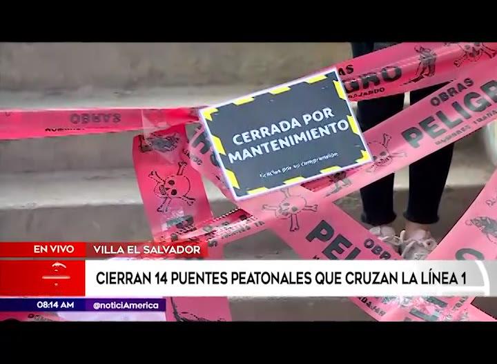 Cierran temporalmente 14 puentes peatonales que cruzan la Línea 1 del Metro de Lima
