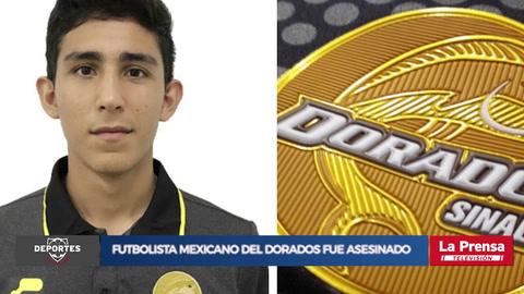 Futbolista mexicano del Dorados fue asesinado en Culiacán