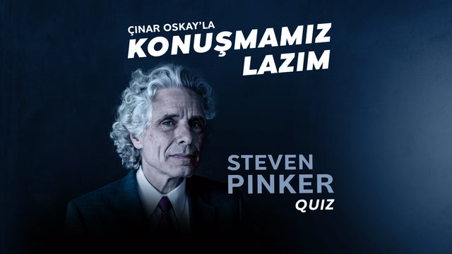 Konuşmamız Lazım - Steven Pinker - Quiz
