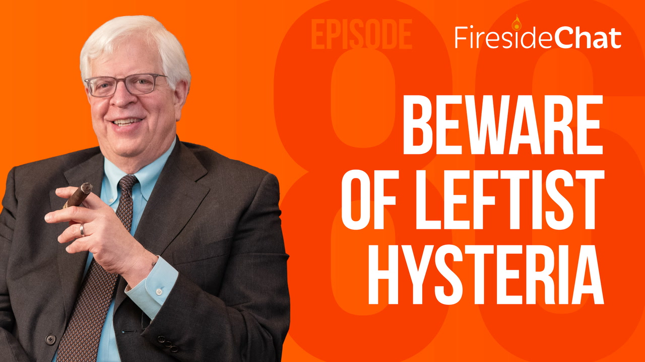 Ep. 86 - Beware of Leftist Hysteria