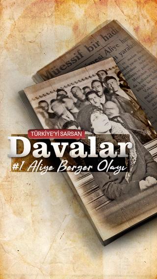 Türkiye'yi Sarsan Davalar: Aliye Berger Olayı