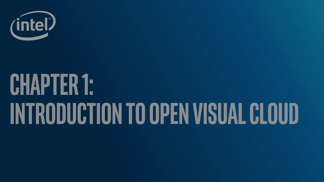 Chapter 1: Introduction to Open Visual Cloud